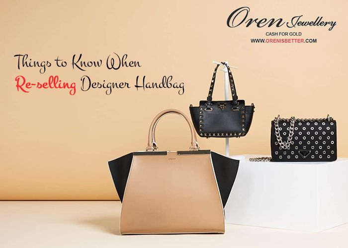 281c705c57 Re-selling Your Designer Handbag - Things You Should Know